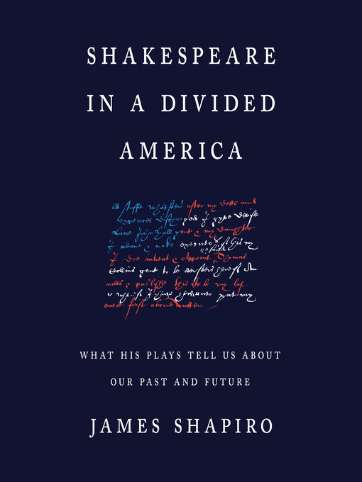 Title details for Shakespeare in a Divided America by James Shapiro - Wait list