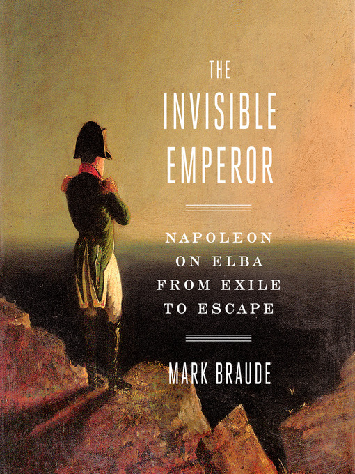 Title details for The Invisible Emperor by Mark Braude - Wait list