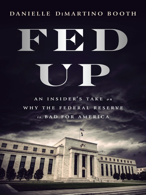 Title details for Fed Up by Danielle DiMartino Booth - Available