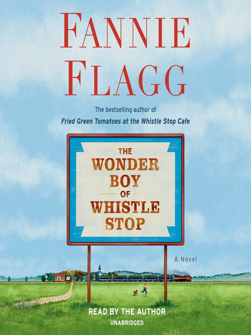 Title details for The Wonder Boy of Whistle Stop by Fannie Flagg - Wait list