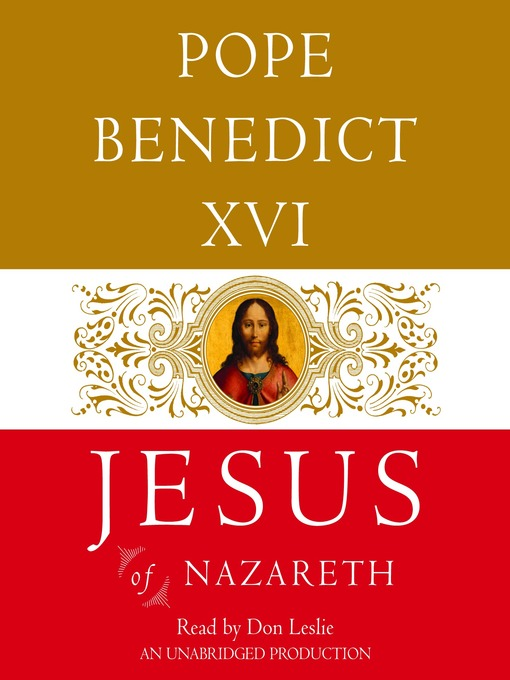 Title details for Jesus of Nazareth by Pope Benedict XVI - Wait list