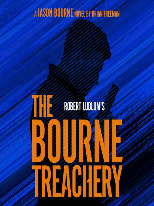 Title details for Robert Ludlum's the Bourne Treachery by Brian Freeman - Wait list