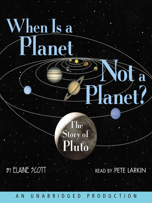 Title details for When Is a Planet Not a Planet? by Elaine Scott - Wait list