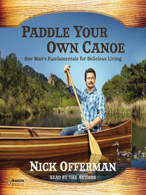 Title details for Paddle Your Own Canoe by Nick Offerman - Wait list