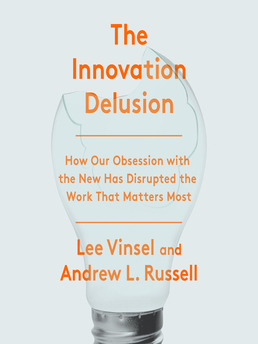 Title details for The Innovation Delusion by Lee Vinsel - Wait list