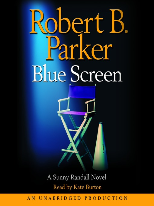 Title details for Blue Screen by Robert B. Parker - Available