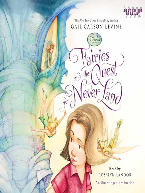 Title details for Fairies and the Quest for Never Land by Gail Carson Levine - Available