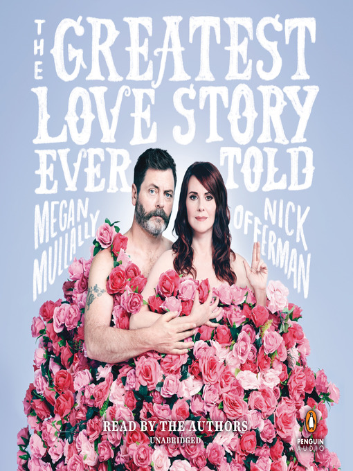 Title details for The Greatest Love Story Ever Told by Megan Mullally - Wait list