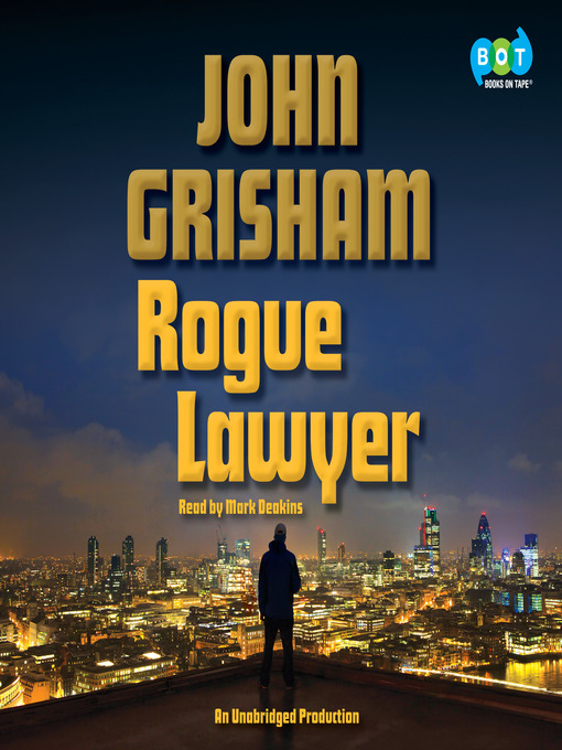 Title details for Rogue Lawyer by John Grisham - Available