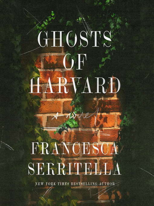Title details for Ghosts of Harvard by Francesca Serritella - Wait list