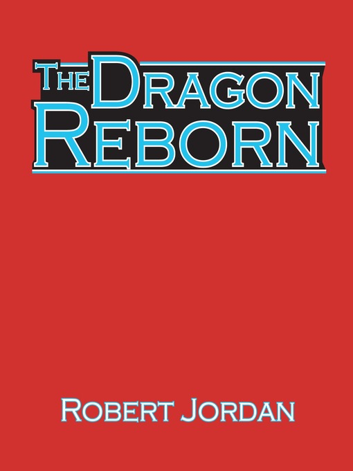 Title details for The Dragon Reborn by Robert Jordan - Available