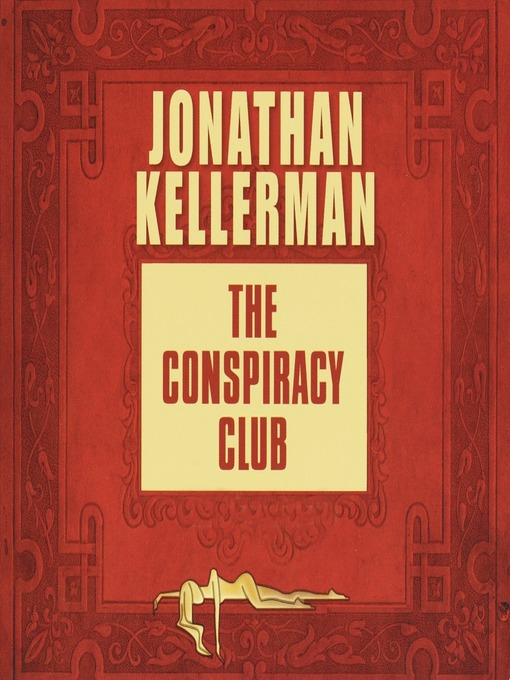 Title details for The Conspiracy Club by Jonathan Kellerman - Available