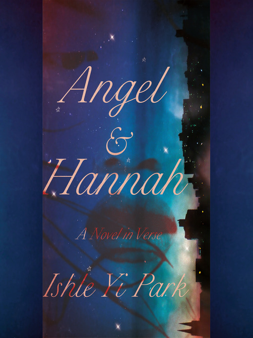 Title details for Angel & Hannah by Ishle Yi Park - Wait list