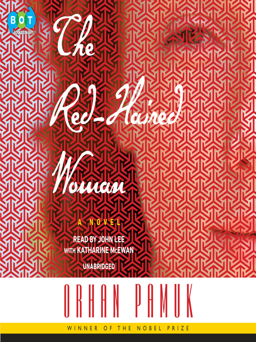 Title details for The Red-Haired Woman by Orhan Pamuk - Available