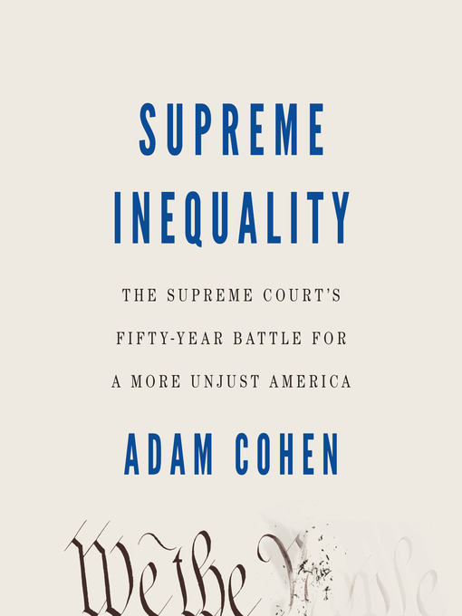 Title details for Supreme Inequality by Adam Cohen - Wait list