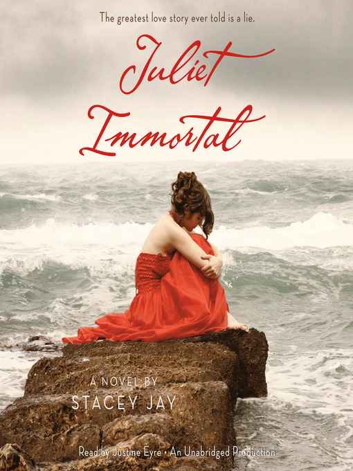 Title details for Juliet Immortal by Stacey Jay - Wait list