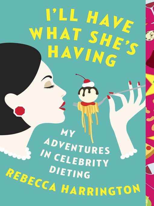 Title details for I'll Have What She's Having by Rebecca Harrington - Available