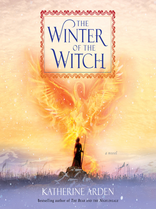 Title details for The Winter of the Witch by Katherine Arden - Available