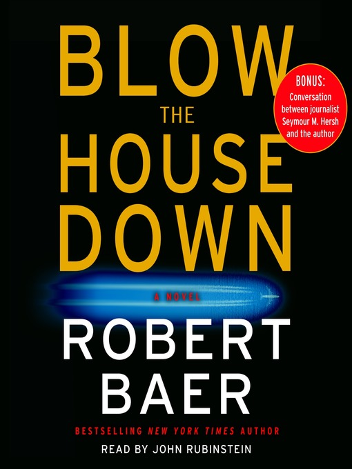 Title details for Blow the House Down by Robert Baer - Available