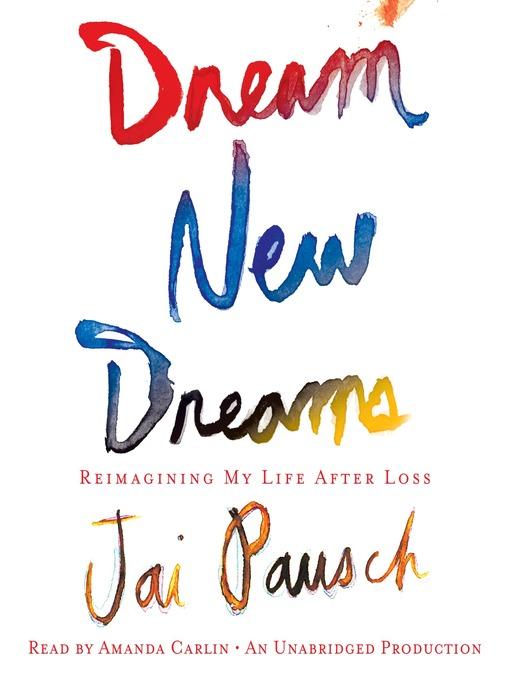 Title details for Dream New Dreams by Jai Pausch - Wait list