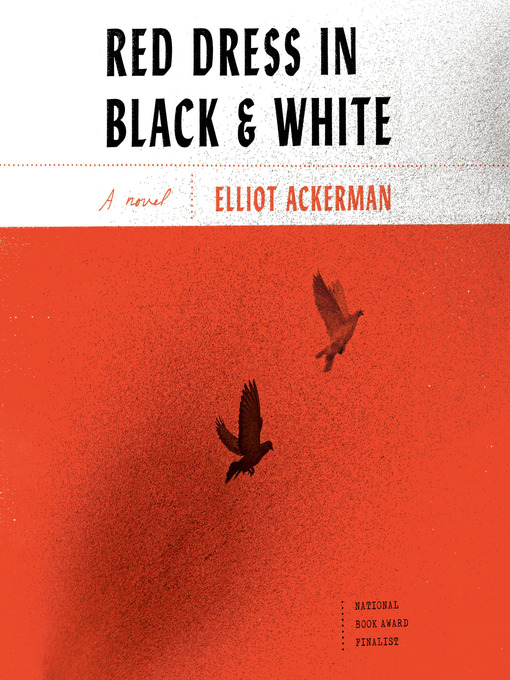 Title details for Red Dress in Black and White by Elliot Ackerman - Wait list