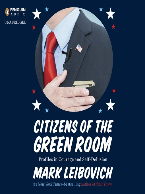 Title details for Citizens of the Green Room by Mark Leibovich - Available
