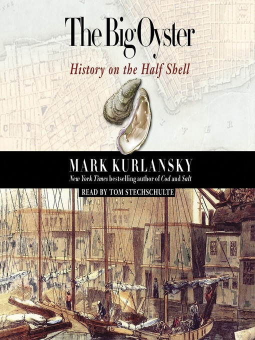 Title details for The Big Oyster by Mark Kurlansky - Available