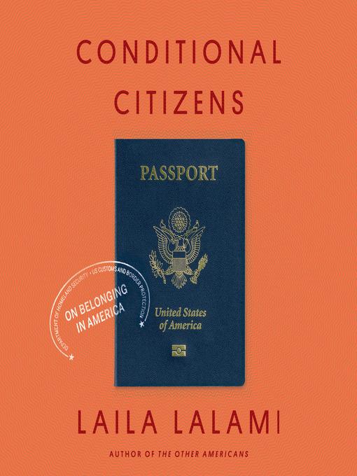 Title details for Conditional Citizens by Laila Lalami - Wait list