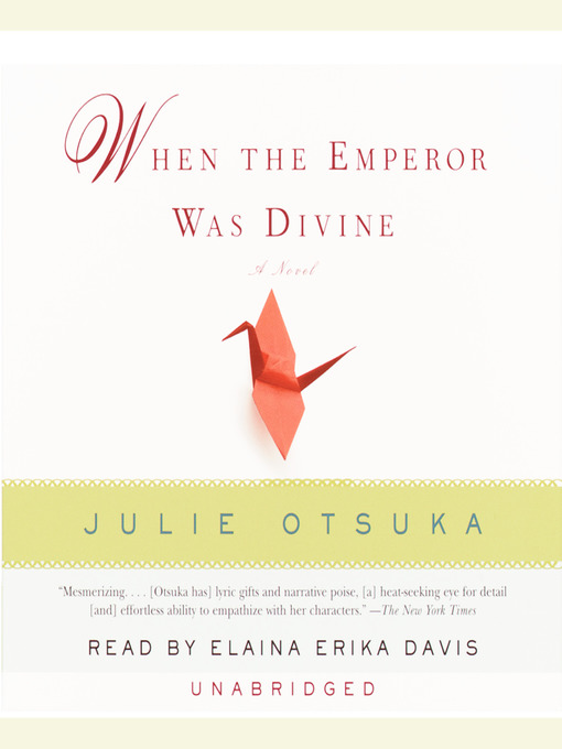 Title details for When the Emperor Was Divine by Julie Otsuka - Available
