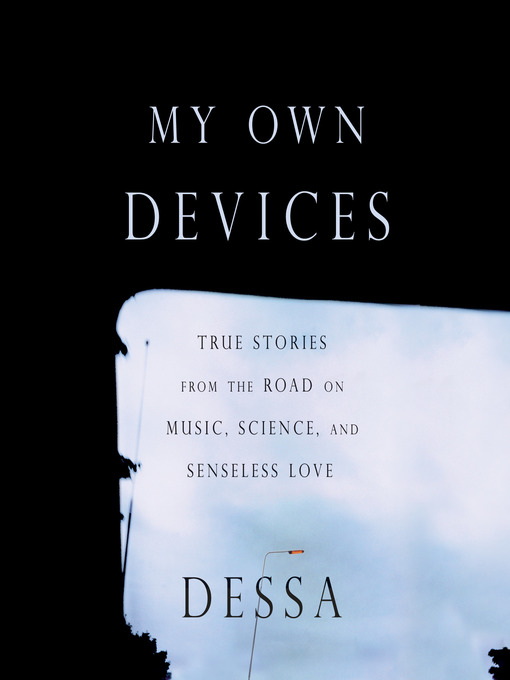 Title details for My Own Devices by Dessa - Available