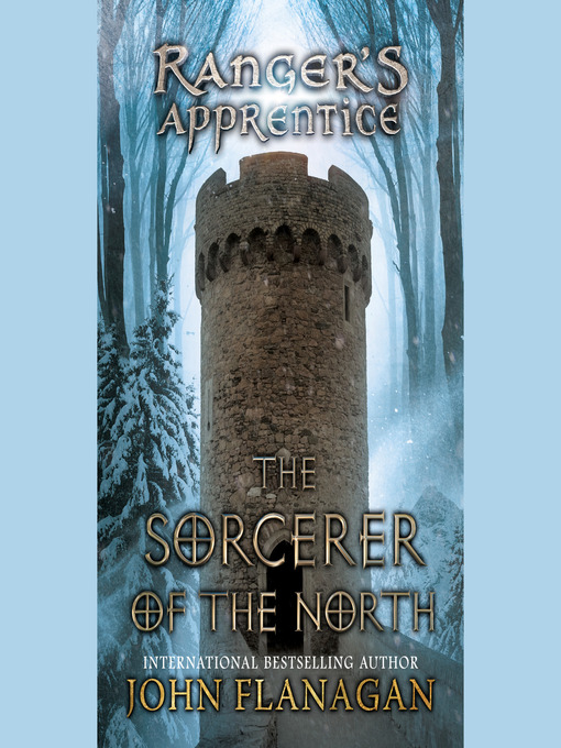 Title details for The Sorcerer of the North by John Flanagan - Wait list
