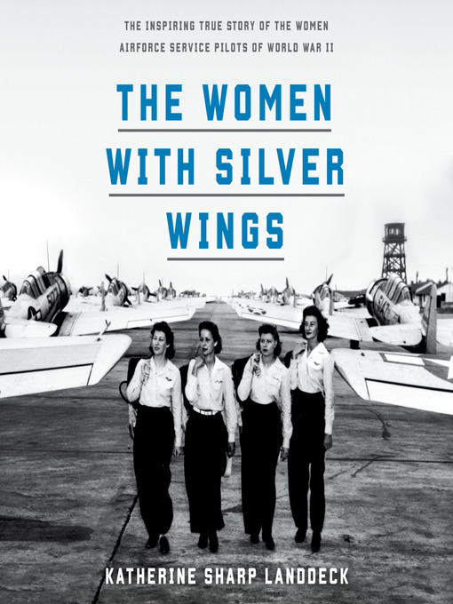 Title details for The Women with Silver Wings by Katherine Sharp Landdeck - Wait list