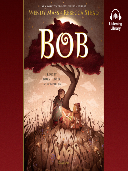 Title details for Bob by Wendy Mass - Wait list
