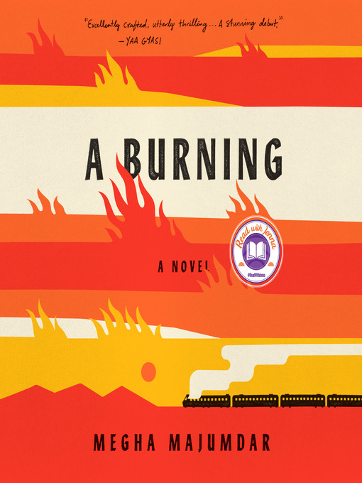 Title details for A Burning by Megha Majumdar - Available
