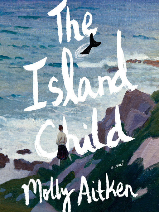 Title details for The Island Child by Molly Aitken - Available