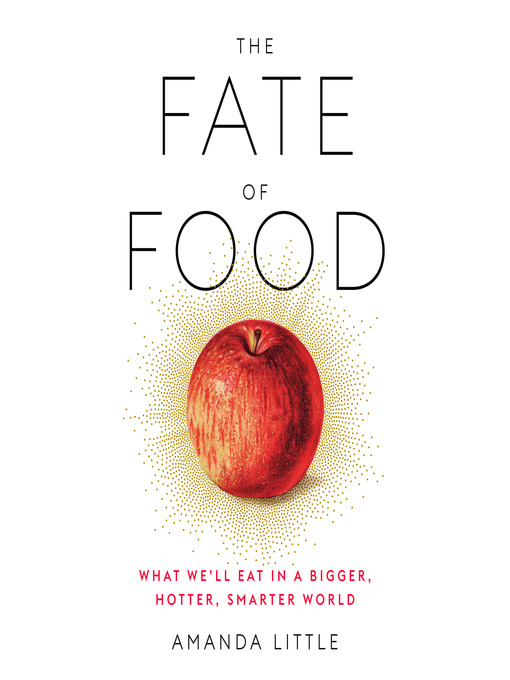 Title details for The Fate of Food by Amanda Little - Wait list