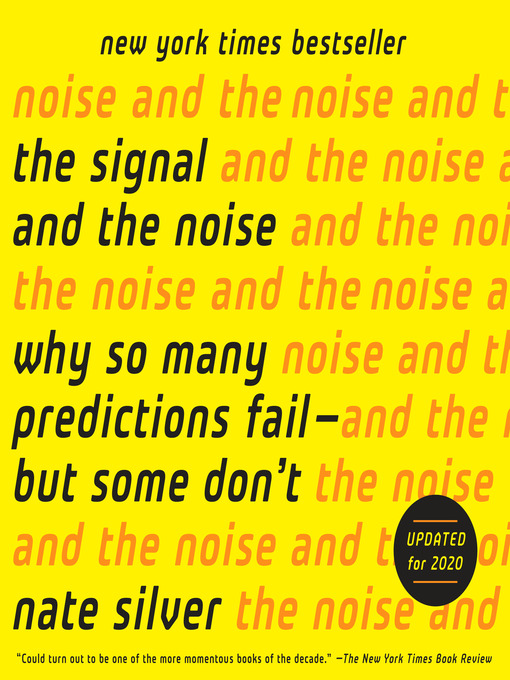 Title details for The Signal and the Noise by Nate Silver - Wait list