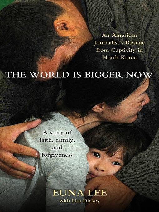 Title details for The World Is Bigger Now by Euna Lee - Available