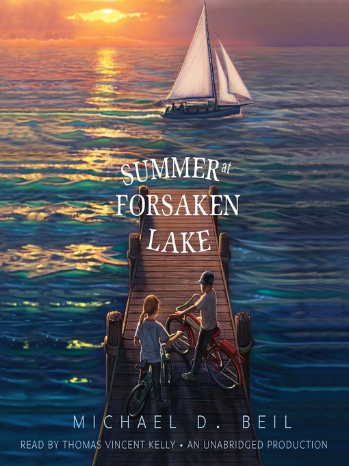 Title details for Summer at Forsaken Lake by Michael D. Beil - Available