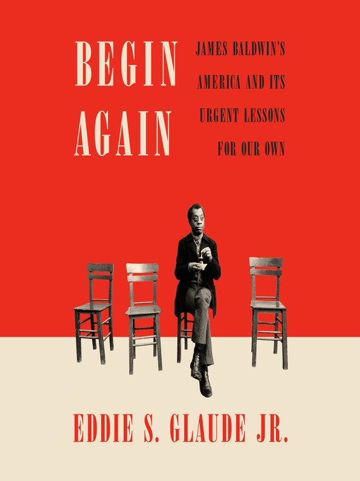 Title details for Begin Again by Eddie S. Glaude - Available