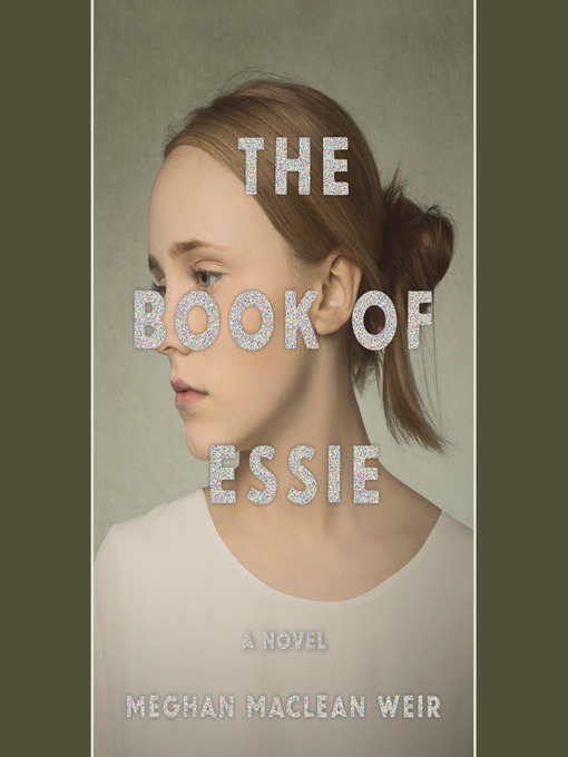 Title details for The Book of Essie by Meghan MacLean Weir - Available