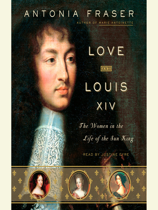 Title details for Love and Louis XIV by Antonia Fraser - Wait list