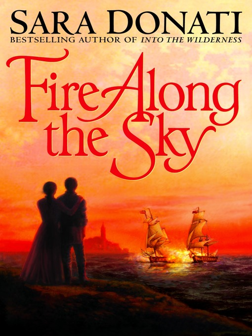 Title details for Fire Along the Sky by Sara Donati - Wait list