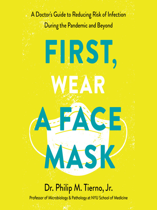 Title details for First, Wear a Face Mask by Philip M. Tierno - Available