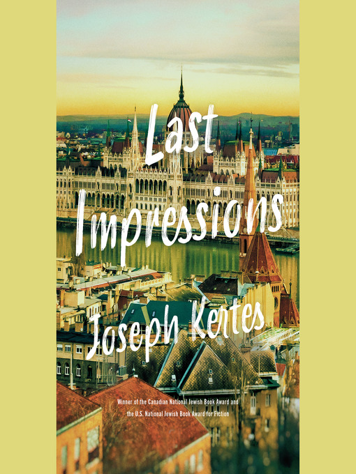 Title details for Last Impressions by Joseph Kertes - Wait list