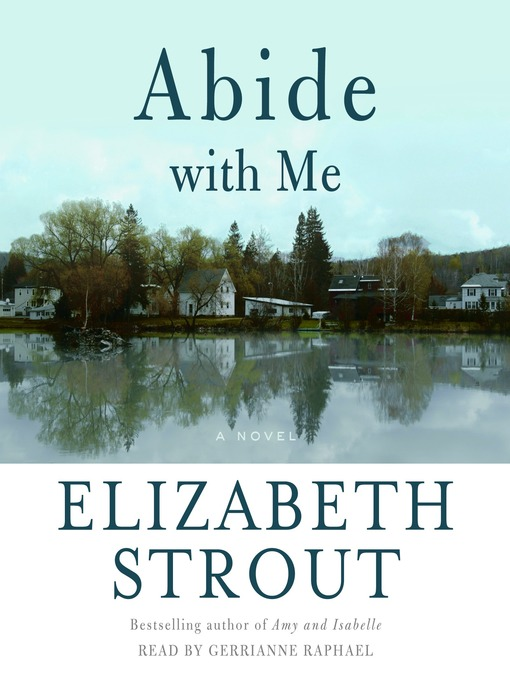 Title details for Abide With Me by Elizabeth Strout - Available