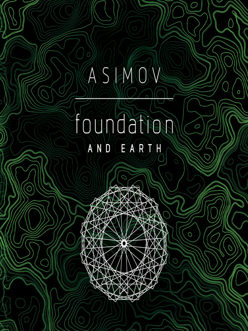 Title details for Foundation and Earth by Isaac Asimov - Wait list