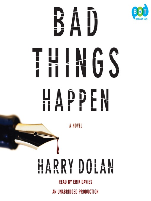 Title details for Bad Things Happen by Harry Dolan - Available