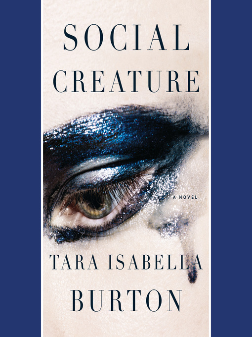 Title details for Social Creature by Tara Isabella Burton - Available