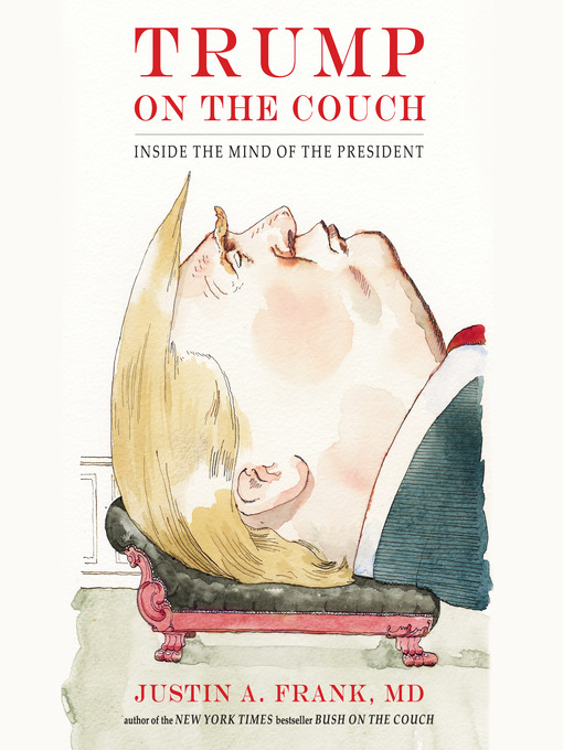 Title details for Trump on the Couch by Justin A. Frank - Wait list